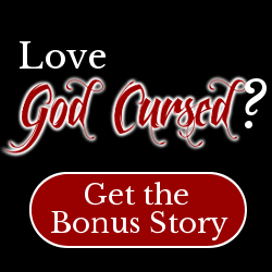 Love God Cursed? Get the Bonus Story